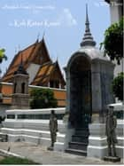 A Bangkok Temple Treasure Map: for Koh Ratan Kosin ebook by Willy Thorn