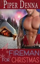A Fireman for Christmas ebook by Piper Denna