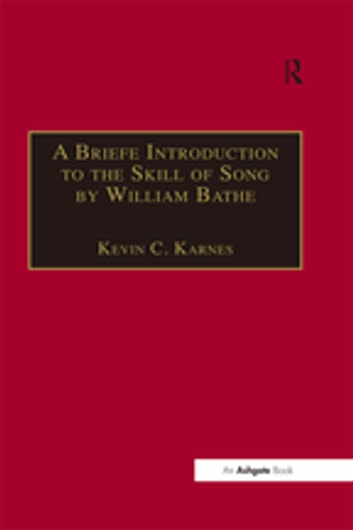 A Briefe Introduction to the Skill of Song by William Bathe ebook by