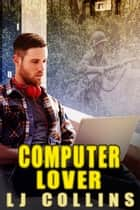 Computer Lover ebook by L.J. Collins