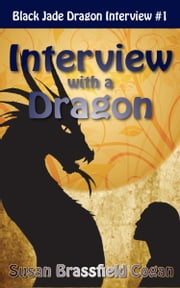 Interview with the Black Jade Dragon ebook by Susan Brassfield Cogan