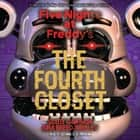 Five Nights at Freddy's, Book 3: The Fourth Closet audiobook by Scott Cawthon, Kira Breed-Wrisley