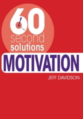 60 Second Solutions: Motivation ebook by Editors of David & Charles