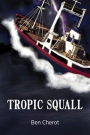 Tropic Squall ebook by Ben Cherot