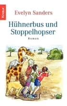 Hühnerbus und Stoppelhopser ebook by Evelyn Sanders