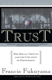 Trust - Human Nature and the Reconstitution of Social Order ebook by Francis Fukuyama