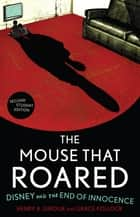 The Mouse that Roared - Disney and the End of Innocence ebook by Henry A. Giroux, Grace Pollock