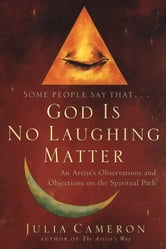 God is No Laughing Matter ebook by Julia Cameron