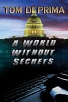 A World Without Secrets ebook by