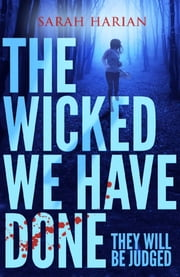 The Wicked We Have Done ebook by Sarah Harian