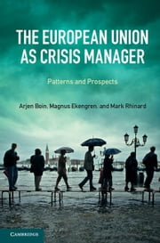 The European Union as Crisis Manager ebook by Boin, Arjen