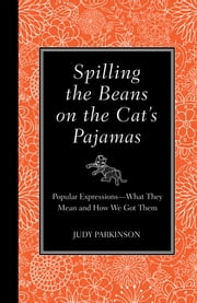 Spilling the Beans on the Cat's Pajamas ebook by Judy Parkinson