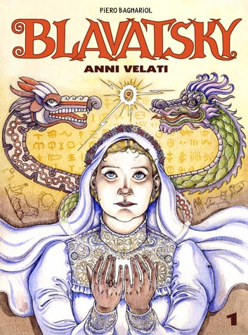 Anni Velati 1 - Blavatsky ebook by Piero Bagnariol