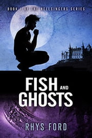 Fish and Ghosts ebook by Rhys Ford
