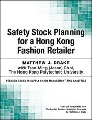 Safety Stock Planning for a Hong Kong Fashion Retailer ebook by Matthew J. Drake