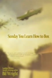Sunday You Learn How to Box ebook by Bil Wright