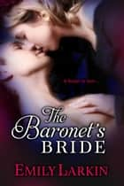The Baronet's Bride ebook by Emily Larkin