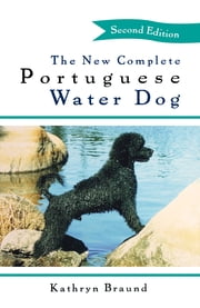 The New Complete Portuguese Water Dog ebook by Kathryn Braund