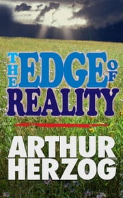 The Edge of Reality ebook by Arthur Herzog
