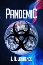 Pandemic ebook by J.A. Lourenco
