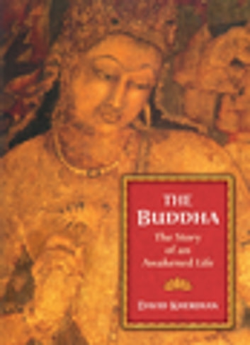 The Buddha - The Story of an Awakened Life ebook by David Kherdian