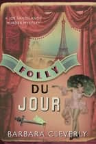Folly Du Jour ebook by Barbara Cleverly