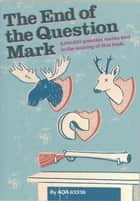 The End Of The Question Mark? ebook by AQA 63336