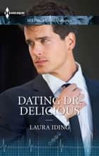 Dating Dr. Delicious ebook by Laura Iding