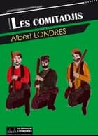 Les comitadjis ebook by Albert Londres