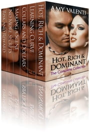 Hot, Rich and Dominant - The Complete Collection ebook by Amy Valenti