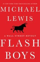 Flash Boys: A Wall Street Revolt eBook par
