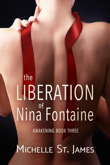 The Liberation of Nina Fontaine ebook by Michelle St. James