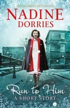 Run to Him ebook by Nadine Dorries