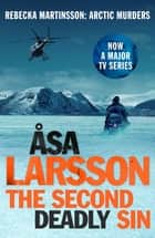 The Second Deadly Sin - Rebecka Martinsson: Arctic Murders – Now a Major TV Series ebook by