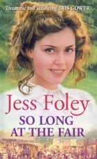 So Long At The Fair ebook by Jess Foley
