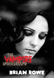 The Vampire Underground ebook by Brian Rowe