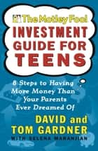 The Motley Fool Investment Guide for Teens ebook by David Gardner,Tom Gardner