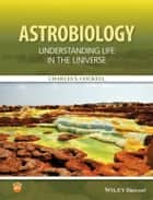 Astrobiology - Understanding Life in the Universe ebook by Charles S. Cockell