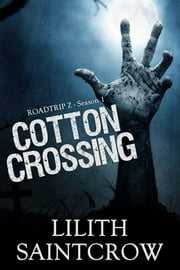 Cotton Crossing ebook by Lilith Saintcrow