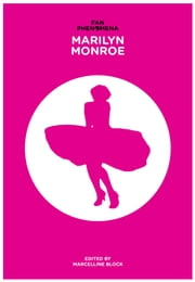 Fan Phenomena: Marilyn Monroe ebook by Marcelline Block