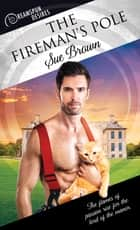 The Fireman's Pole ebook by Sue Brown