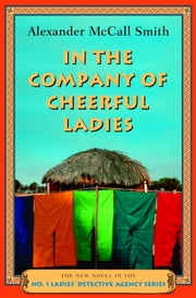 In the Company of Cheerful Ladies ebook by Alexander McCall Smith