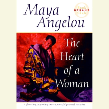 The Heart of a Woman audiobook by Maya Angelou