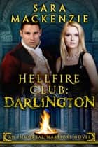 Hellfire Club: Darlington ebook by Sara Mackenzie