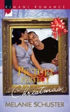 Picture Perfect Christmas (Mills & Boon Kimani) (The Deverauxs, Book 1) ebook by Melanie Schuster