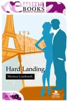 Hard Landing (GD Team #4) ebook by Monica Lombardi