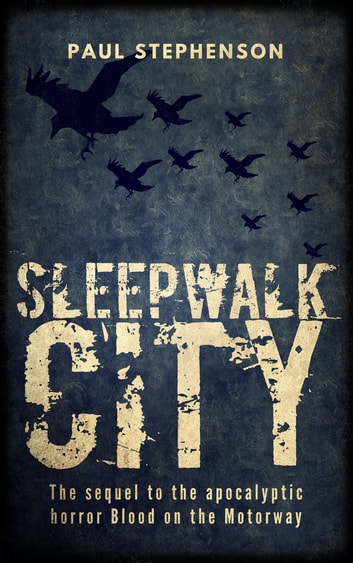 Sleepwalk City ebook by Paul Stephenson