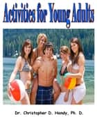 Activities for Young Adults ebook by Christopher Handy