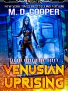 Venusian Uprising ebook by M. D. Cooper