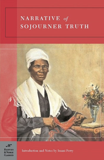 Narrative of Sojourner Truth (Barnes & Noble Classics Series) ebook by Sojourner Truth,Imani Perry